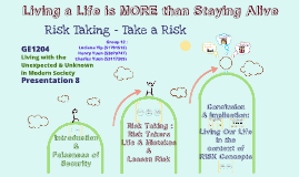 Living a Life is more than Staying Alive: Risk Taking - Take a Risk