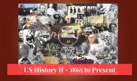 US History II - 1865 to Present