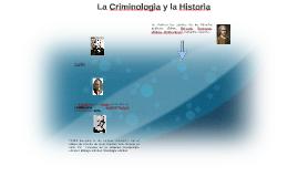 La Criminologìa y la Historìa