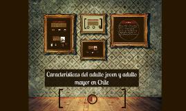 Copy of Características del adulto joven y adulto mayor en Chile