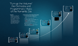 Turn up the Volume! the Orchestra and Programmatic Music of the Romantic Era
