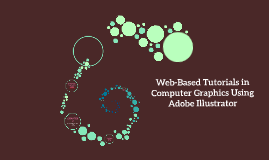 Web-Based Tutorial in Computer Graphics Using Adobe Illustra
