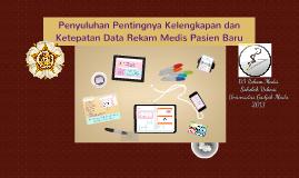 Penyuluhan Pentingnya Kelengkapan dan Ketepatan Data Rekam M