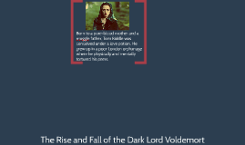 The Rise and Fall of the Dark Lord Voldemort