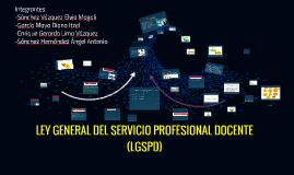 Copy of Copy of LEY GENERAL DEL SERVICIO PROFESIONAL DOCENTE