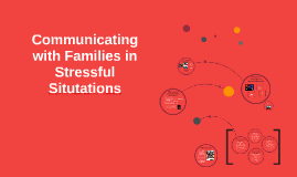 Communicating with Families in Stressful Situtations