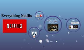 Everything Netflix