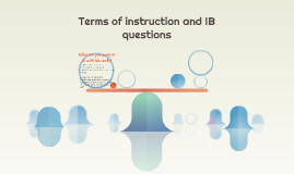 Terms of instruction and IB questions