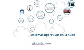 Copy of Sistema Operativos en la nube