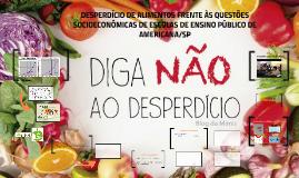 DESPERDÍCIO DE ALIMENTOS FRENTE ÀS QUESTÕES SOCIOECONÔMICAS
