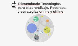 Teleseminario Tecnologías para el aprendizaje. Recursos y es