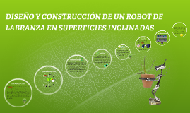 ROBOT SUPERFICIES INCLINADAS (ARADO)