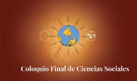 Coloquio Final de Ciencias Sociales