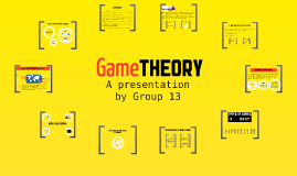 Game Theory Presentation - Group 13