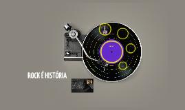ROCK É HISTÓRIA