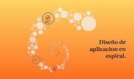 Diseño de aplicacion en espiral.