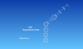 5.03 Stupendous Sixty