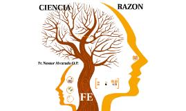 CIENCIA, FE Y RAZON