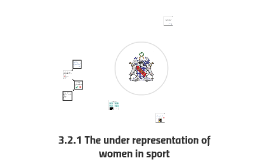 3.2.1 The under representation of women in sport