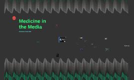 Medicine in the Media