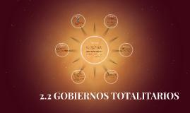2.2 GOBIERNOS TOTALITARIOS