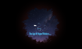The Age Of HyperTHinkers....