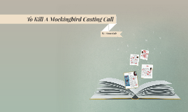 To Kill A Mockingbird: Casting Call