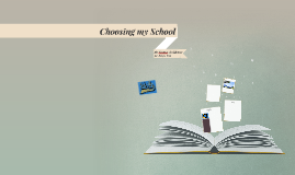Choosing my School