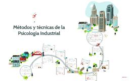 Copy of Métodos y técnicas de la Psicología Industrial