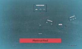 Physics 30 Final