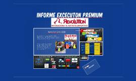 Informe excecuton premium
