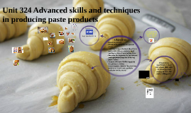 Unit 324 Advanced skills and techniques in producing paste p