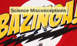 Science Misconceptions