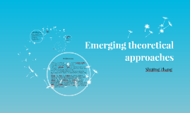 Emerging theoretical approaches