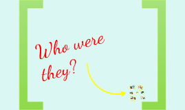 Who were they? - Simple Past