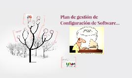 Plan de gestión de Configuración de Software...