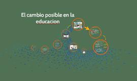 El cambio posible en la educacion