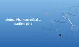 Mutual Pharmaceutical v. Bartlett 2013