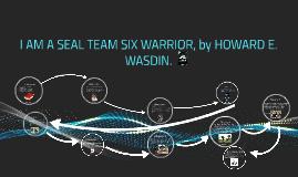 I AM A SEAL TEAM SIX WARRIOR, by HOWARD E. WASDIN. by zen robinson ...