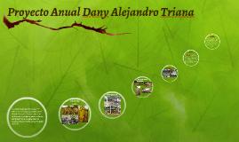 Proyecto Anual Dany Alejandro Triana