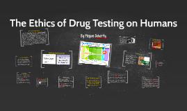 The Ethics of Human Testing