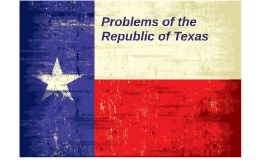 Problems of the Republic of Texas