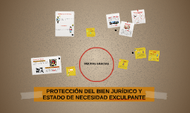 Copy of PROTECCIÓN DEL BIEN JURÍDICO Y ESTADO DE NECESIDAD EXCULPANT