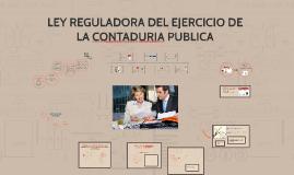 LEY REGULADORA DEL EJERCICIO DE LA CONTADURIA PUBLICA