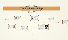 The Evolution of Tap