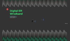 Digital ER Wristband