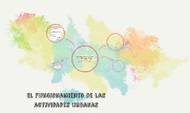 El funcionamiento de las actividades urbanas