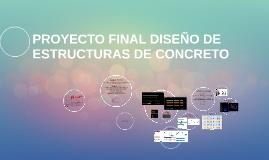 PROYECTO FINAL DISEÑO DE ESTRUCTURAS DE CONCRETO