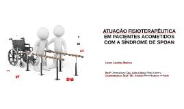 ATUAÇÃO FISIOTERAPÊUTICA EM PACIENTES ACOMETIDOS COM A SÍNDR