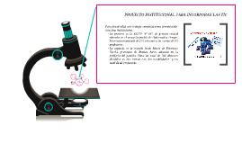 Copy of PROYECTO INSTITUCIONAL PARA INCORPORAR LAS TIC